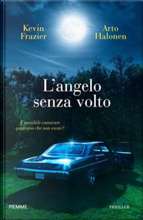 L'angelo senza volto by Arto Halonen, Kevin Frazier
