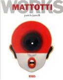 Mattotti works. Ediz. italiana, inglese e francese by Lorenzo Mattotti