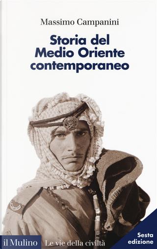 Storia del Medio Oriente contemporaneo by Massimo Campanini