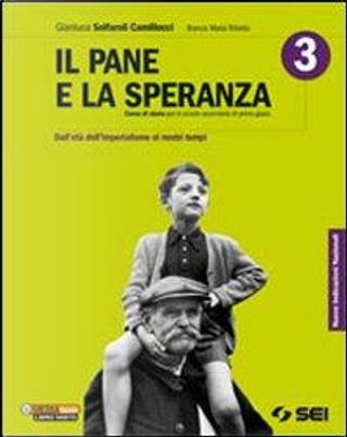 Il pane e la speranza. Per la Scuola media by Gianluca Solfaroli Camillocci