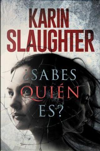 Sabes Quien Es? by Karin Slaughter