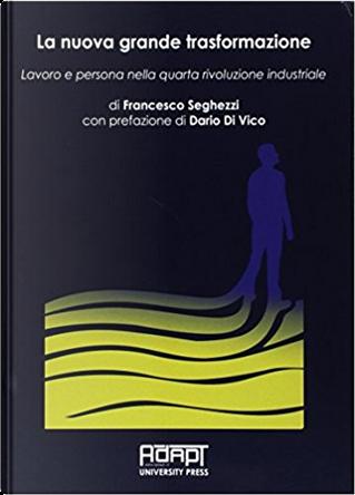 La nuova grande trasformazione by Francesco Seghezzi
