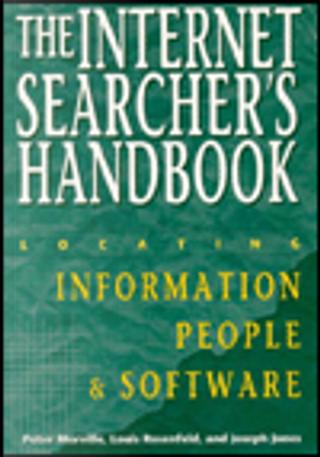 The Internet Searcher's Handbook by Joseph Janes, Louis Rosenfeld, Peter Morville