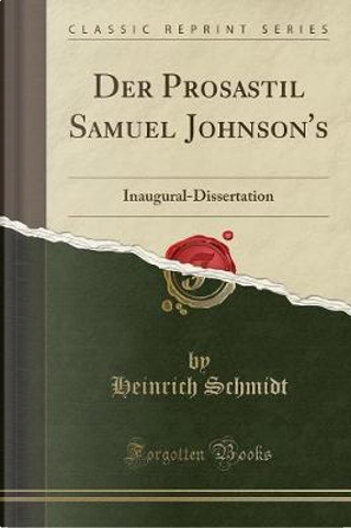 Der Prosastil Samuel Johnson's by Heinrich Schmidt
