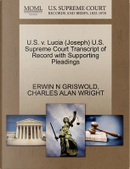 U.S. V. Lucia (Joseph) U.S. Supreme Court Transcript of Record with Supporting Pleadings by Erwin N. Griswold