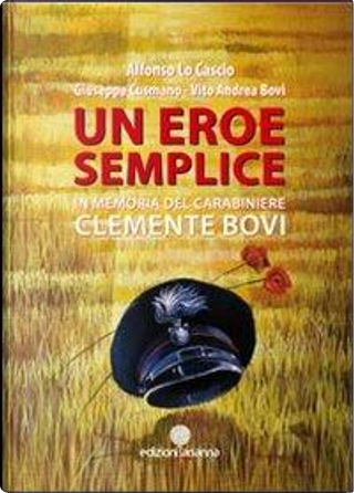 Un eroe semplice. In memoria del carabiniere Clemente Bovi by Alfonso Lo Cascio