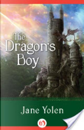 The Dragon's Boy by Jane Yolen