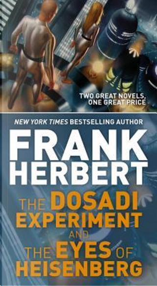The Dosadi Experiment / The Eyes of Heisenberg by Frank Herbert
