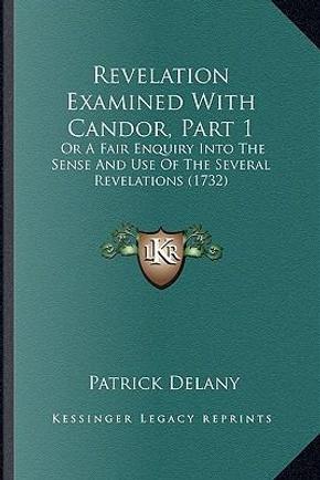 Revelation Examined with Candor, Part 1 by Patrick Delany