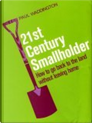 21st-Century Smallholder by Paul Waddington