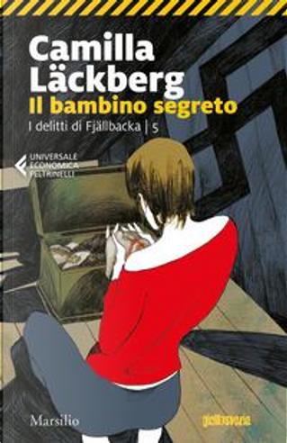 Il bambino segreto. I delitti di Fjällbacka by Camilla Läckberg