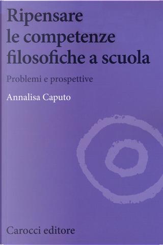 Ripensare le competenze filosofiche a scuola by Annalisa Caputo