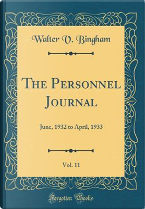The Personnel Journal, Vol. 11 by Walter V. Bingham