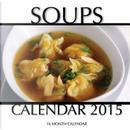Soups 2015 Calendar by James Bates