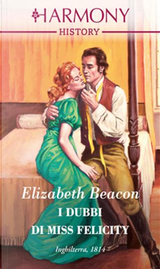 I dubbi di Miss Felicity by Elizabeth Beacon