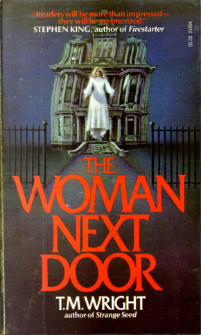 The Woman Next Door by T. M. Wright