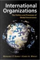 International Organizations by Karen A. Mingst, Margaret P. Karns