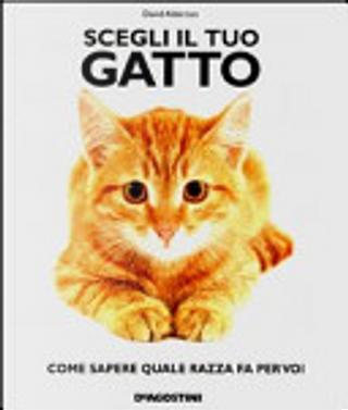 Scegli il tuo gatto. Come sapere quale razza fa per voi by David Alderton