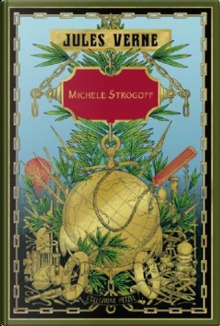 Michele Strogoff: da Mosca a Irkutsk by Jules Verne