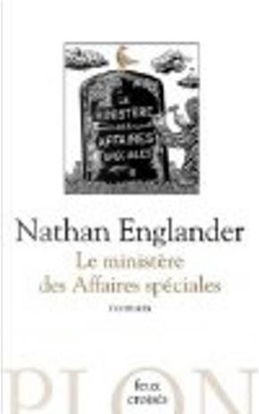 Le ministère des Affaires spéciales by Nathan Englander