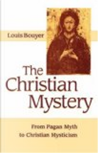 The Christian mystery by Louis Bouyer