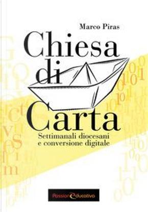 Chiesa di carta. Settimanali diocesani e conversione digitale by Marco Piras