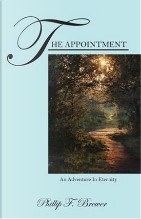 The Appointment by Phillip F. Brewer