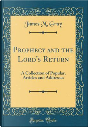 Prophecy and the Lord's Return by James M. Gray
