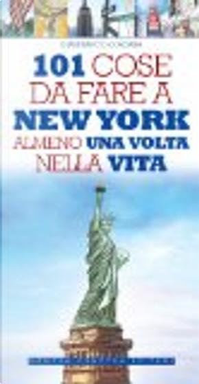 101 cose da fare a New York almeno una volta nella vita by Gianfranco Cordara