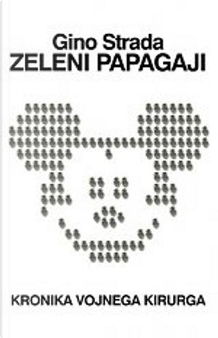 Zeleni papagaji by Gino Strada