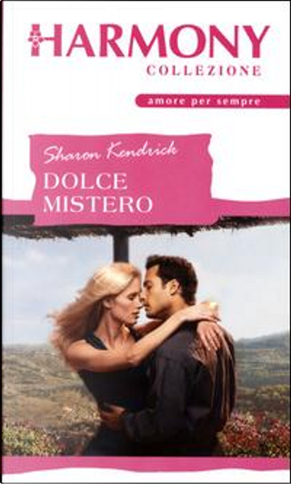 DOLCE MISTERO by Sharon Kendrick