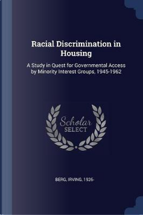 Racial Discrimination in Housing by Irving Berg
