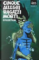 Cinque allegri ragazzi morti collection by Davide Toffolo