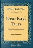Irish Fairy Tales by William Butler Yeats
