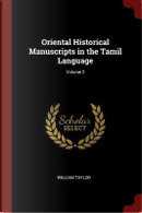 Oriental Historical Manuscripts in the Tamil Language; Volume 2 by William Taylor