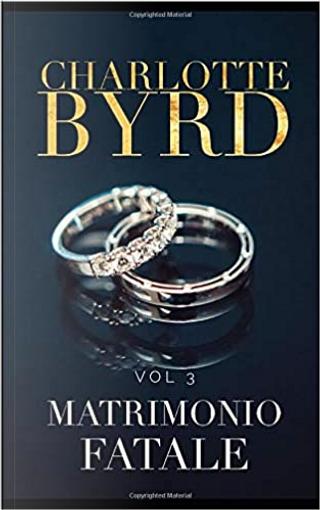 Matrimonio fatale by Charlotte Byrd