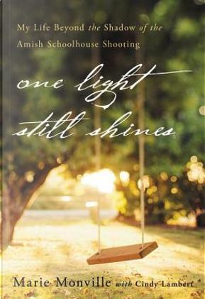 ONE LIGHT STILL SHINES by Zondervan