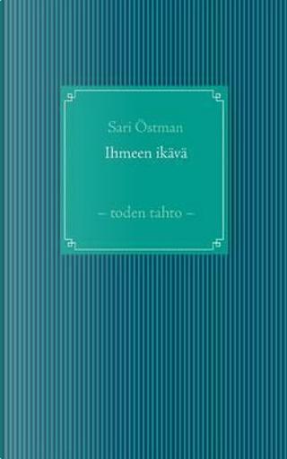 Ihmeen ikävä by Sari Östman