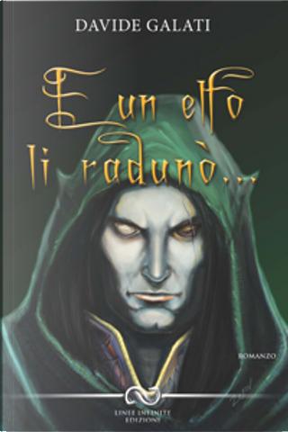 E un elfo li radunò... by Davide Galati