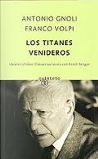 Los titanes venideros by Antonio Gnoli, Franco Volpi
