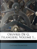 Oeuvres de G. Filangieri, Volume 1... by Gaetano Filangieri