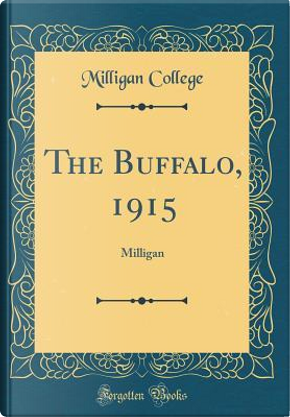 The Buffalo, 1915 by Milligan College