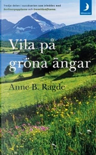 Vila på gröna ängar by Anne B Ragde