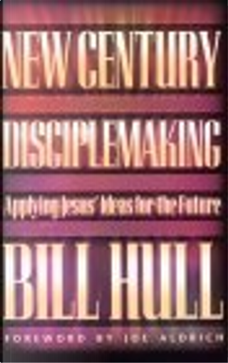 New Century Disciplemaking by Bill Hull
