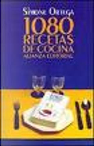 1.080 recetas de cocina by Simone Ortega