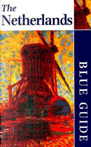 Blue Guide the Netherlands by Rachel Esner