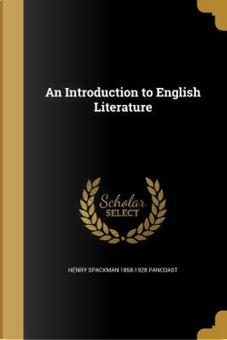 INTRO TO ENGLISH LITERATURE by Henry Spackman 1858-1928 Pancoast