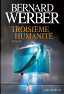 Troisième humanité by Bernard Werber