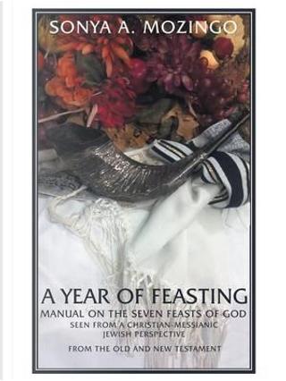A Year of Feasting by Sonya A. Mozingo