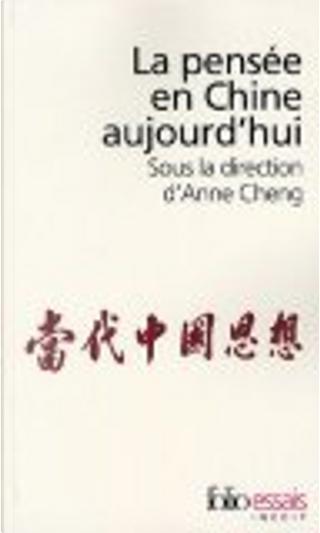La pensée en Chine aujourd'hui by Anne Cheng, Collectif, Jean-Philippe De Tonnac